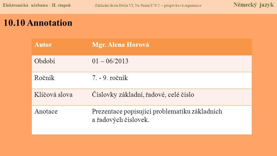 10.10 Annotation Autor Mgr. Alena Horová Období 01 – 06/2013 Ročník