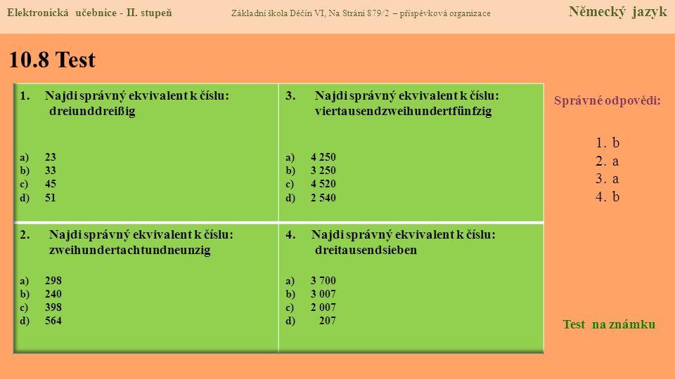 10.8 Test b a Najdi správný ekvivalent k číslu: dreiunddreißig