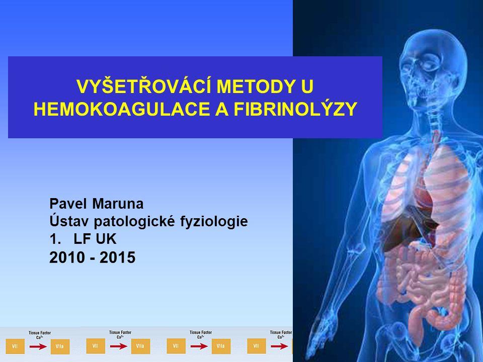 HEMOKOAGULACE A FIBRINOLÝZY
