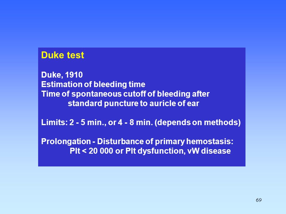 Duke test Duke, 1910 Estimation of bleeding time