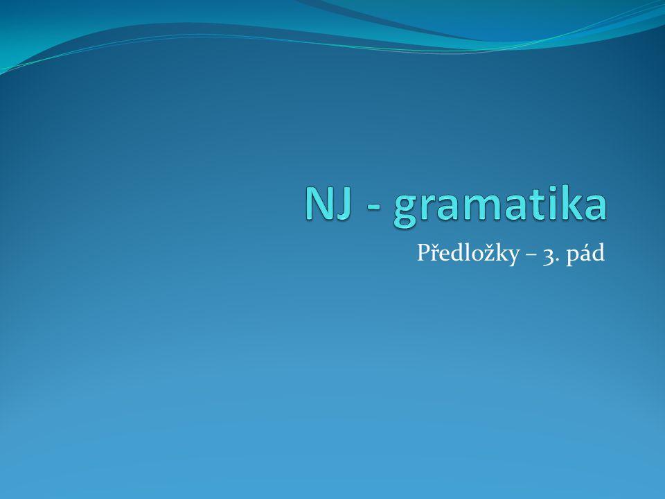 NJ - gramatika Předložky – 3. pád