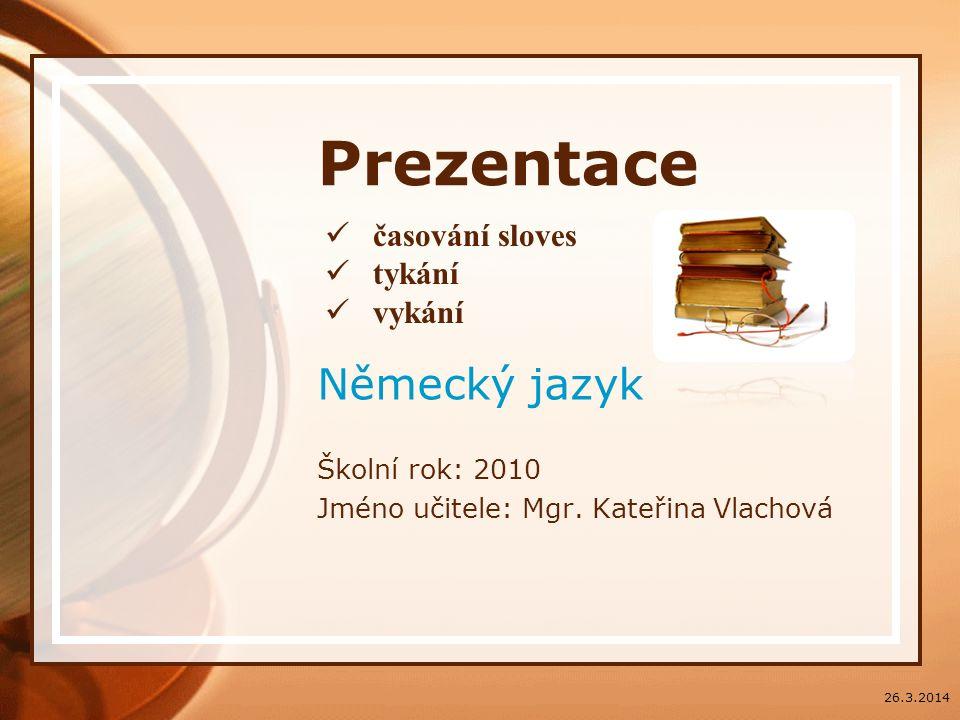 Německý jazyk Školní rok: 2010 Jméno učitele: Mgr. Kateřina Vlachová