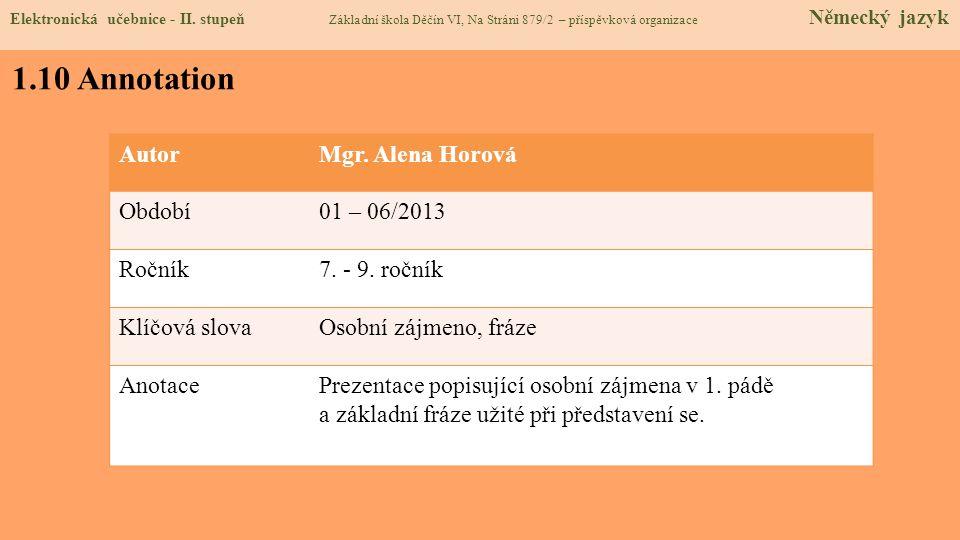1.10 Annotation Autor Mgr. Alena Horová Období 01 – 06/2013 Ročník