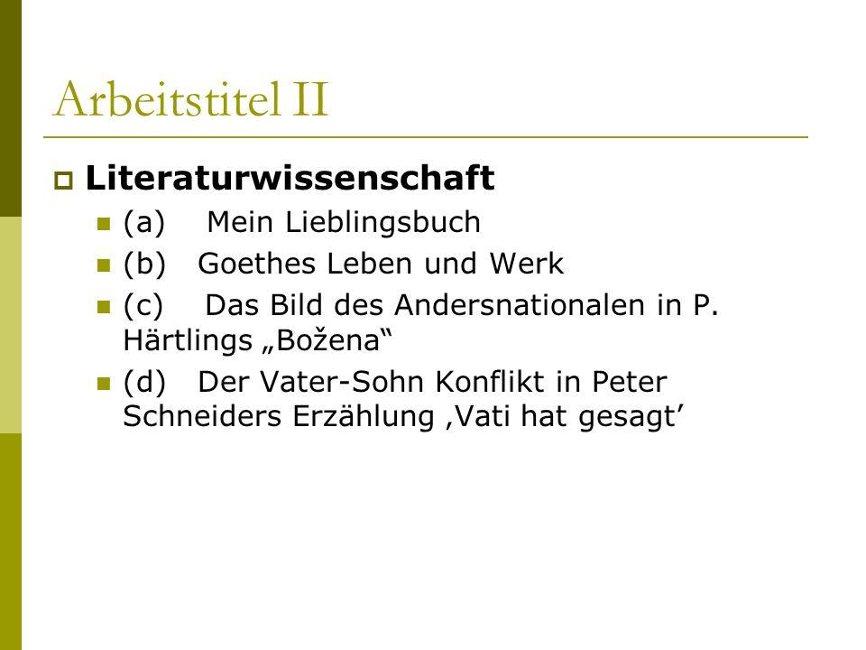 Arbeitstitel II Literaturwissenschaft (a) Mein Lieblingsbuch