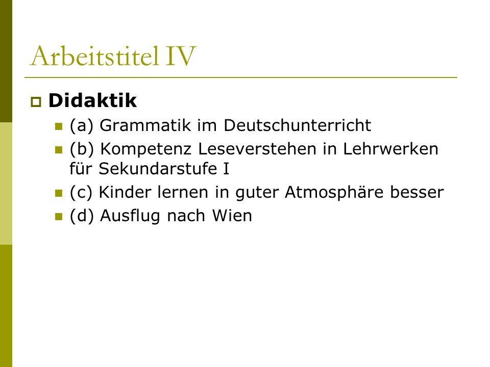 Arbeitstitel IV Didaktik (a) Grammatik im Deutschunterricht