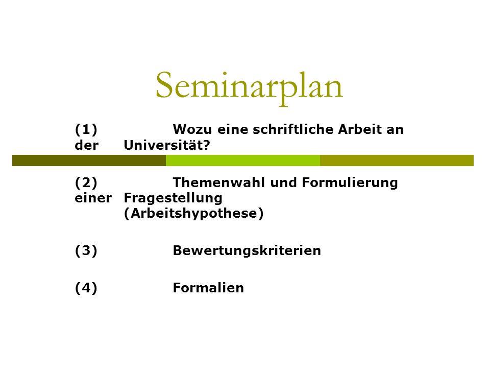 Seminarplan (1) Wozu eine schriftliche Arbeit an der Universität
