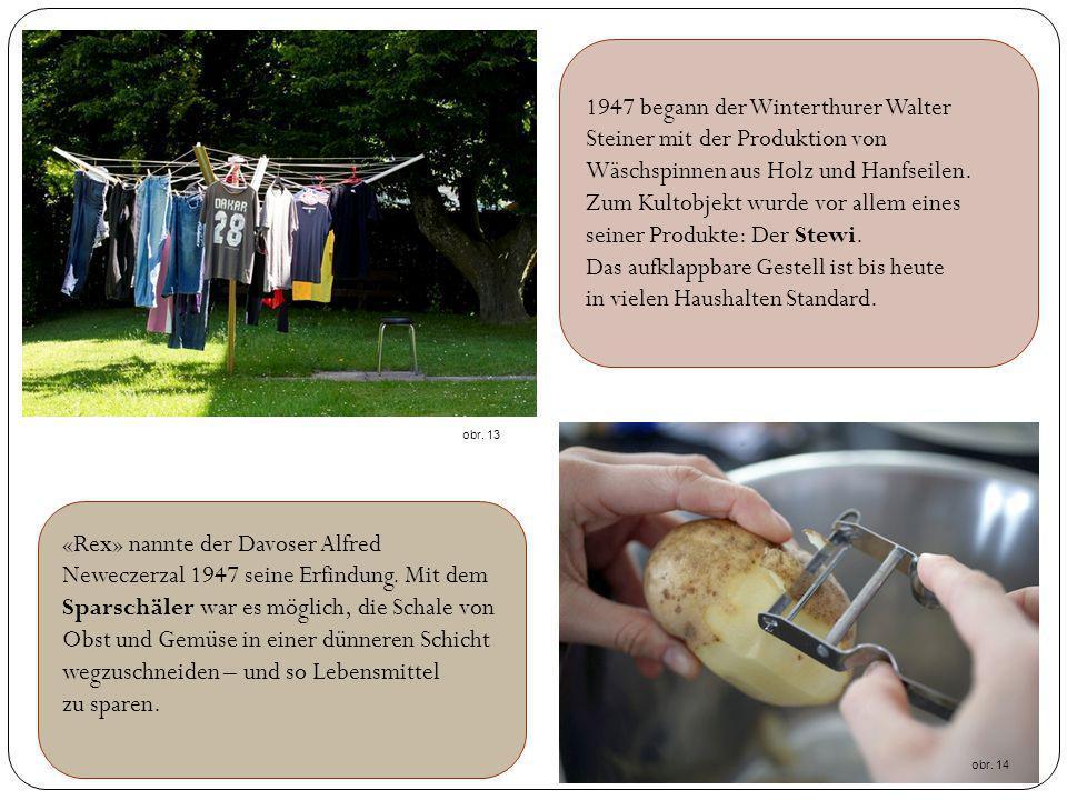 1947 begann der Winterthurer Walter Steiner mit der Produktion von Wäschspinnen aus Holz und Hanfseilen. Zum Kultobjekt wurde vor allem eines seiner Produkte: Der Stewi. Das aufklappbare Gestell ist bis heute in vielen Haushalten Standard.