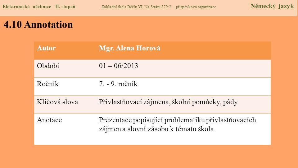 4.10 Annotation Autor Mgr. Alena Horová Období 01 – 06/2013 Ročník