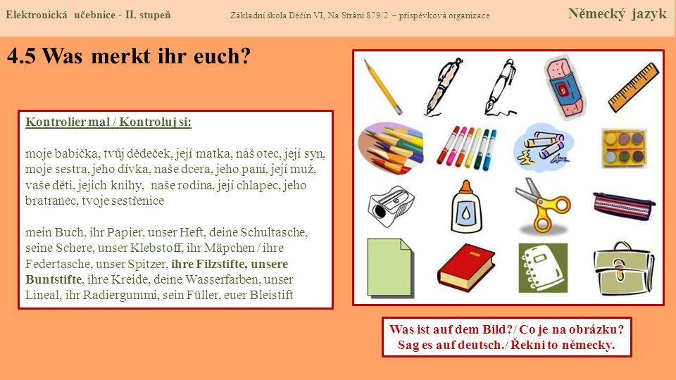 4.5 Was merkt ihr euch Übersetz mal / Přelož: