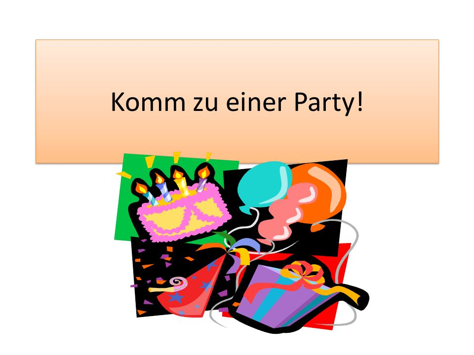 Komm zu einer Party! ů