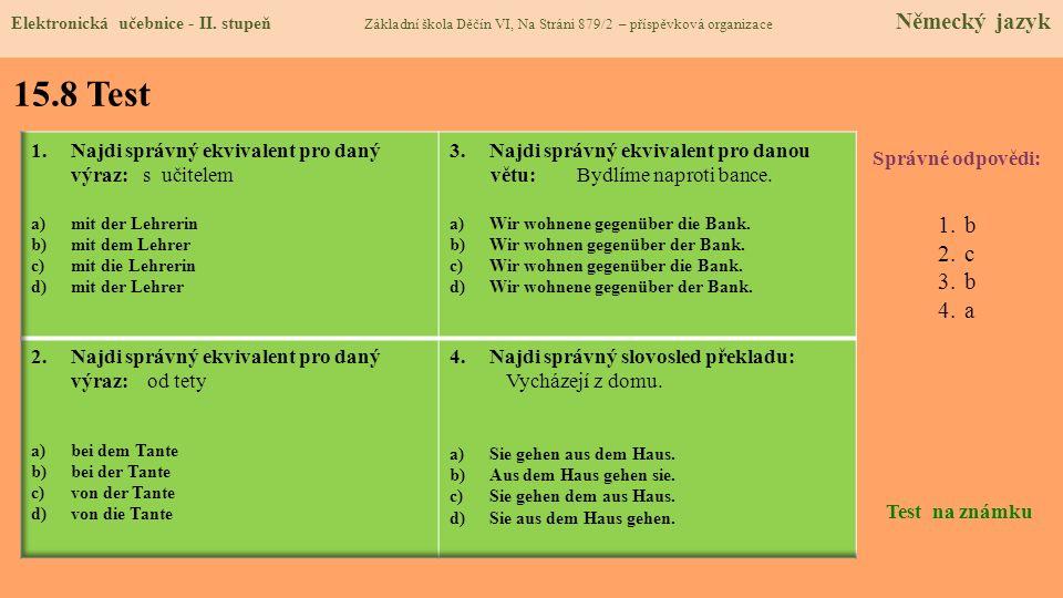 15.8 Test b c a Najdi správný ekvivalent pro daný výraz: s učitelem