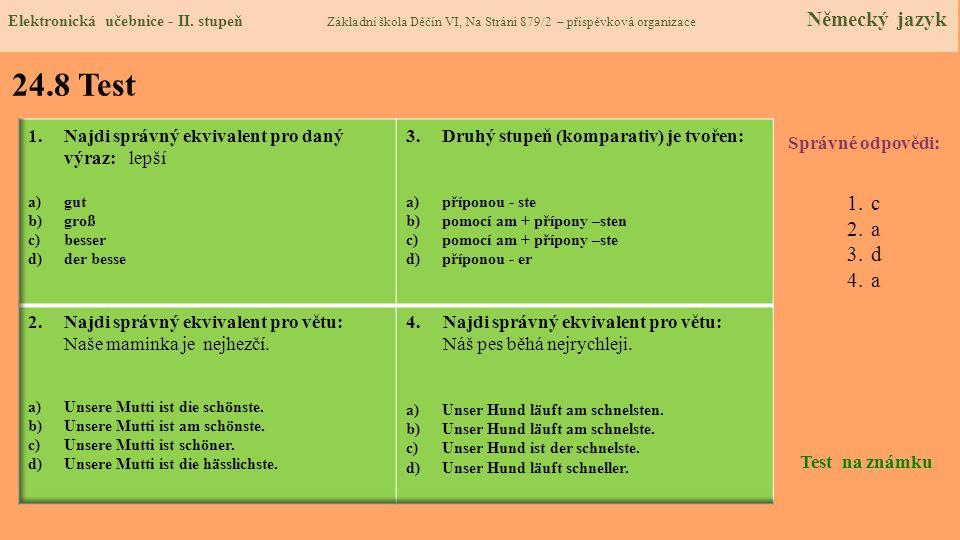24.8 Test c a d Najdi správný ekvivalent pro daný výraz: lepší