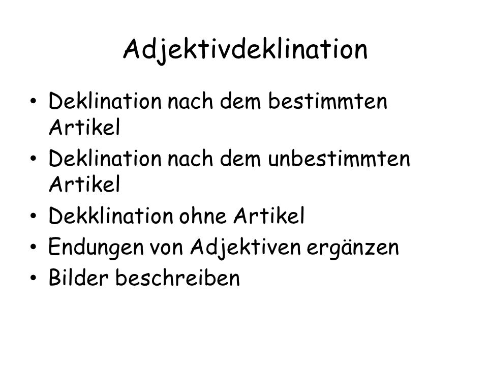 Adjektivdeklination Deklination nach dem bestimmten Artikel
