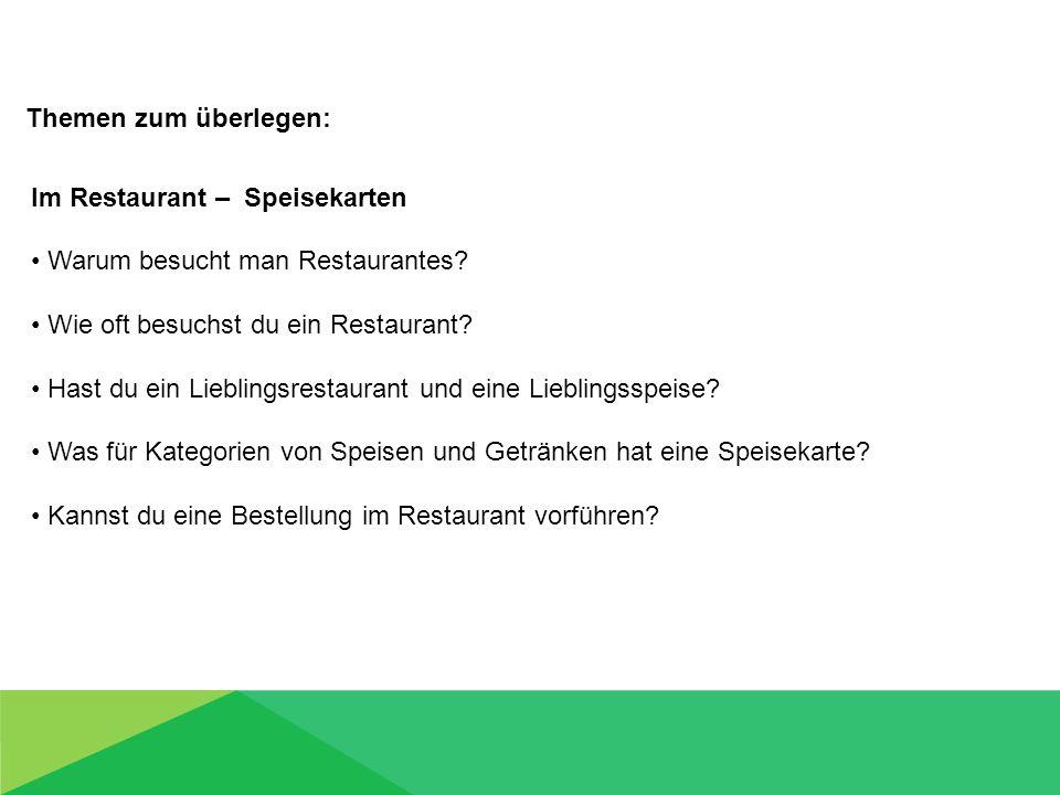 Im Restaurant – Speisekarten Warum besucht man Restaurantes