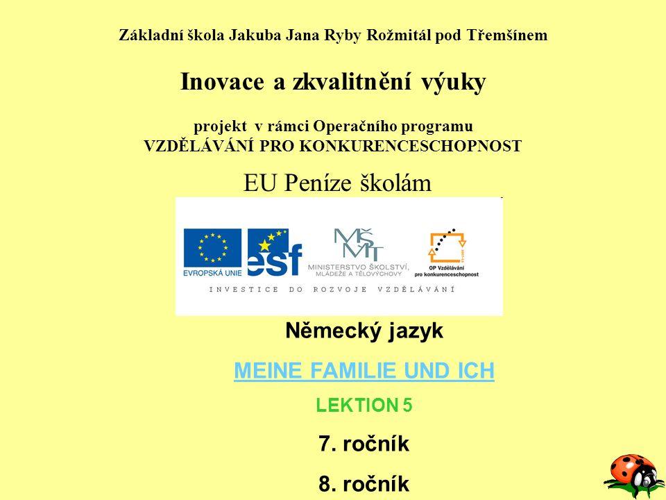 Německý jazyk MEINE FAMILIE UND ICH 7. ročník 8. ročník