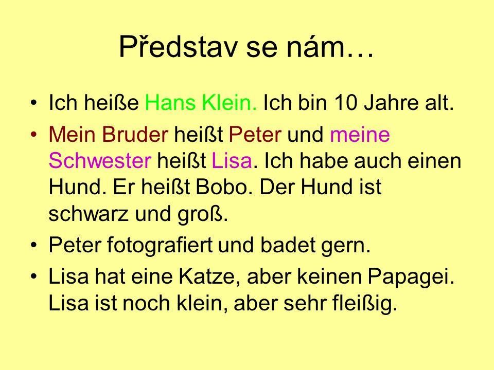 Představ se nám… Ich heiße Hans Klein. Ich bin 10 Jahre alt.