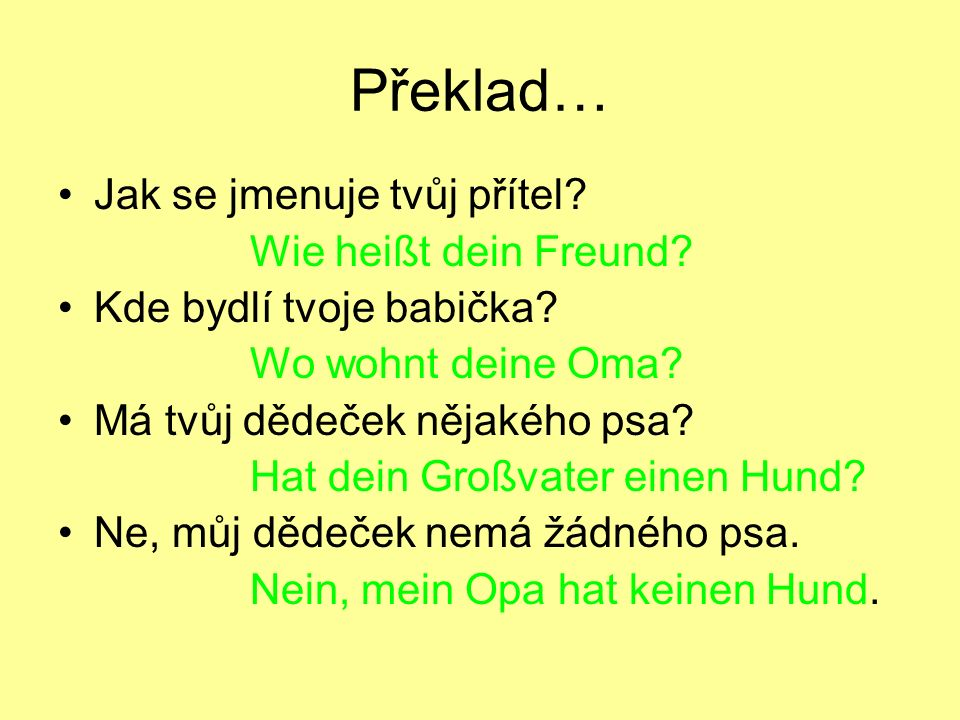 Překlad… Jak se jmenuje tvůj přítel Wie heißt dein Freund