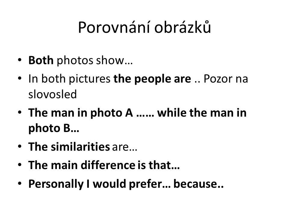Porovnání obrázků Both photos show…