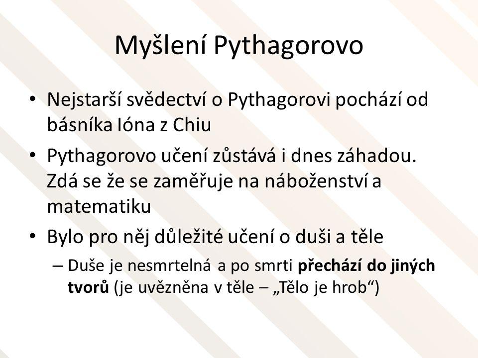 Myšlení Pythagorovo Nejstarší svědectví o Pythagorovi pochází od básníka Ióna z Chiu.
