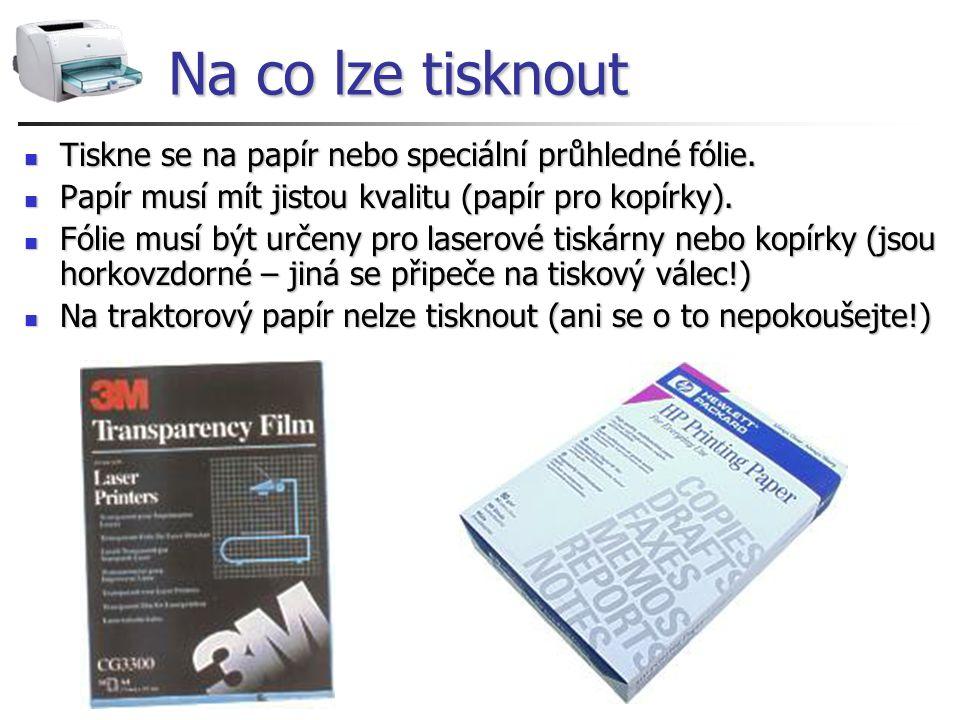 Na co lze tisknout Tiskne se na papír nebo speciální průhledné fólie.