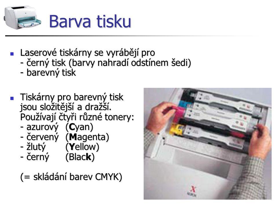Barva tisku Laserové tiskárny se vyrábějí pro - černý tisk (barvy nahradí odstínem šedi) - barevný tisk.