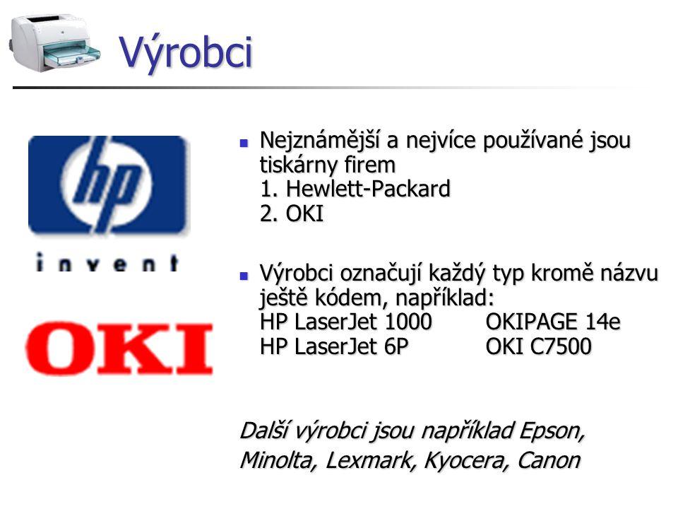 Výrobci Nejznámější a nejvíce používané jsou tiskárny firem 1. Hewlett-Packard 2. OKI.