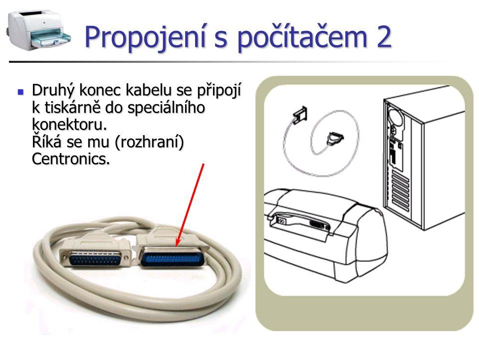 Propojení s počítačem 2 Druhý konec kabelu se připojí k tiskárně do speciálního konektoru.