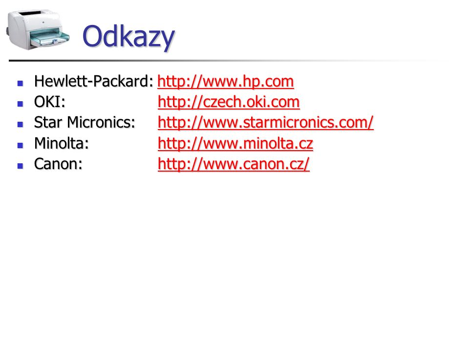 Odkazy Hewlett-Packard: http://www.hp.com OKI: http://czech.oki.com