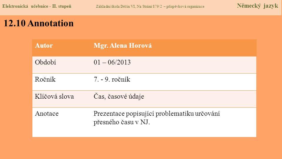 12.10 Annotation Autor Mgr. Alena Horová Období 01 – 06/2013 Ročník