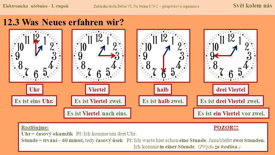 12.3 Was Neues erfahren wir Uhr Viertel halb drei Viertel
