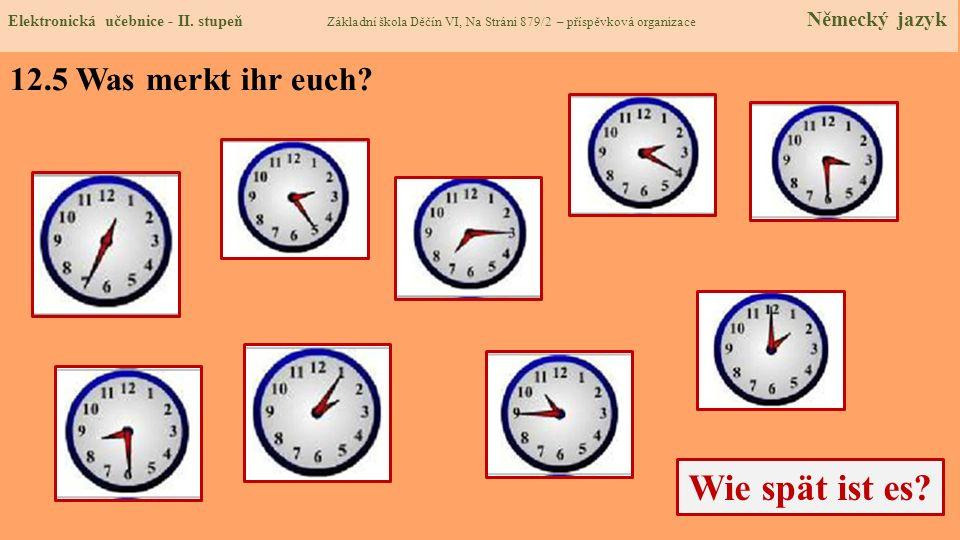 Wie spät ist es 12.5 Was merkt ihr euch