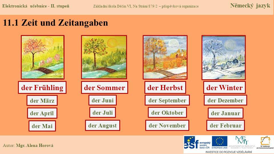 11.1 Zeit und Zeitangaben der Frühling der Sommer der Herbst