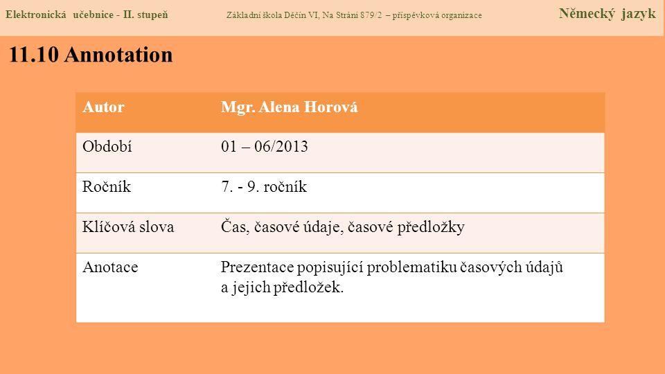 11.10 Annotation Autor Mgr. Alena Horová Období 01 – 06/2013 Ročník
