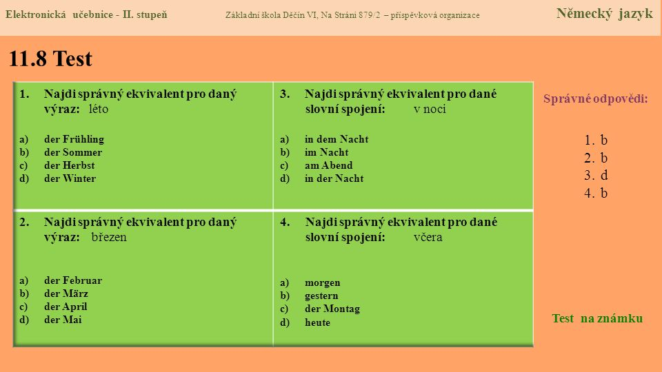 11.8 Test b d Najdi správný ekvivalent pro daný výraz: léto