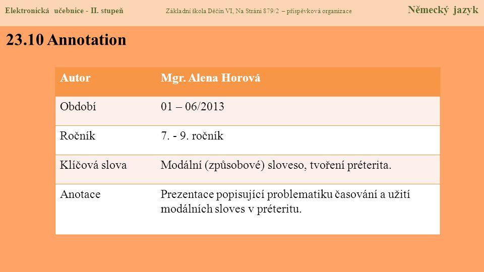 23.10 Annotation Autor Mgr. Alena Horová Období 01 – 06/2013 Ročník