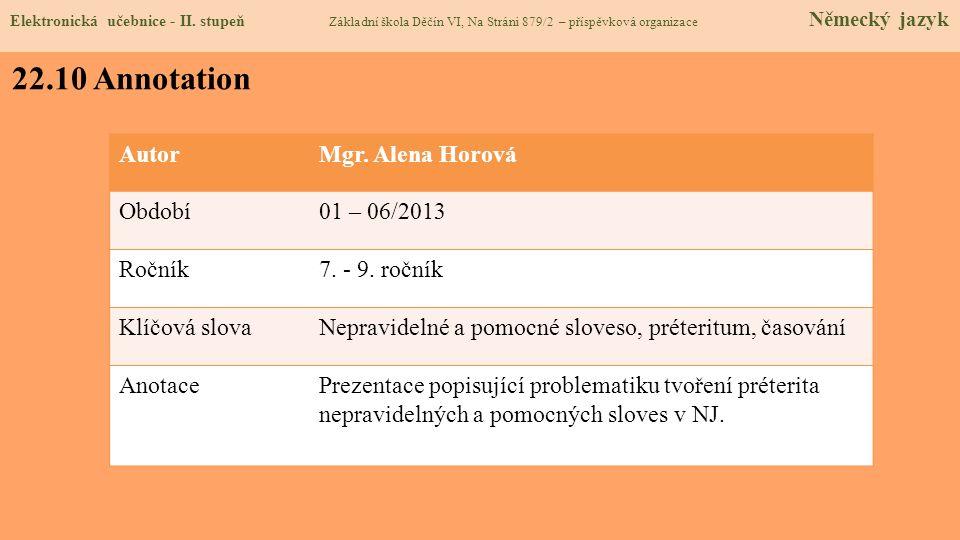 22.10 Annotation Autor Mgr. Alena Horová Období 01 – 06/2013 Ročník