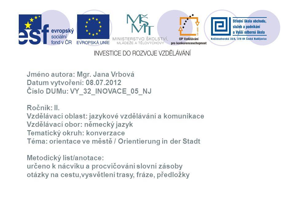 Jméno autora: Mgr. Jana Vrbová Datum vytvoření: 08.07.2012