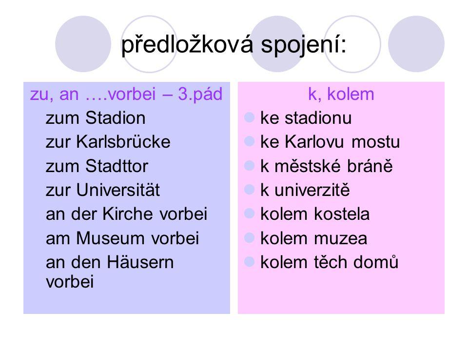 předložková spojení: zu, an ….vorbei – 3.pád zum Stadion