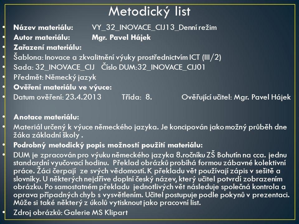 Metodický list Název materiálu: VY_32_INOVACE_CIJ13_Denní režim