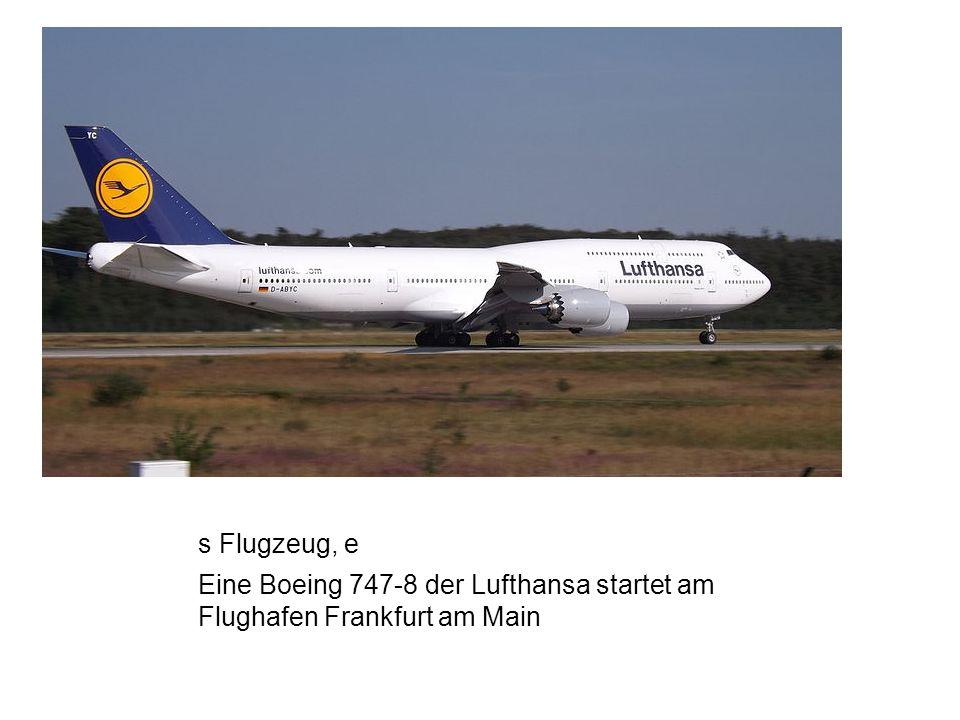 s Flugzeug, e Eine Boeing 747-8 der Lufthansa startet am Flughafen Frankfurt am Main