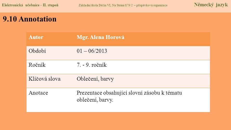 9.10 Annotation Autor Mgr. Alena Horová Období 01 – 06/2013 Ročník