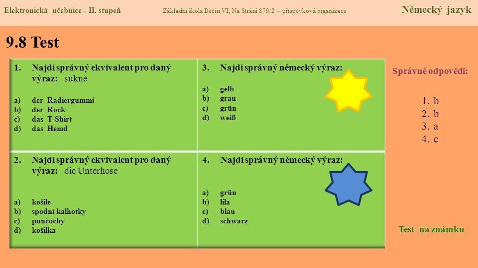 9.8 Test b a c Najdi správný ekvivalent pro daný výraz: sukně