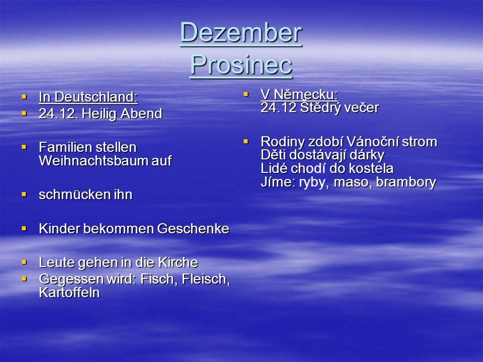 Dezember Prosinec V Německu: 24.12 Štědrý večer In Deutschland: