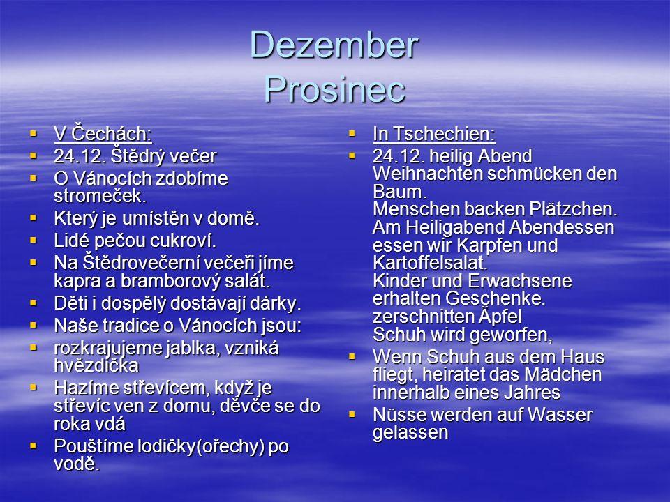 Dezember Prosinec V Čechách: 24.12. Štědrý večer