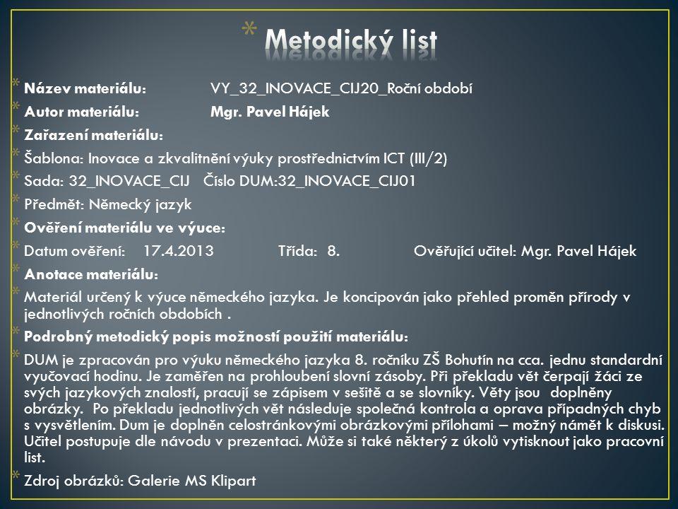 Metodický list Název materiálu: VY_32_INOVACE_CIJ20_Roční období