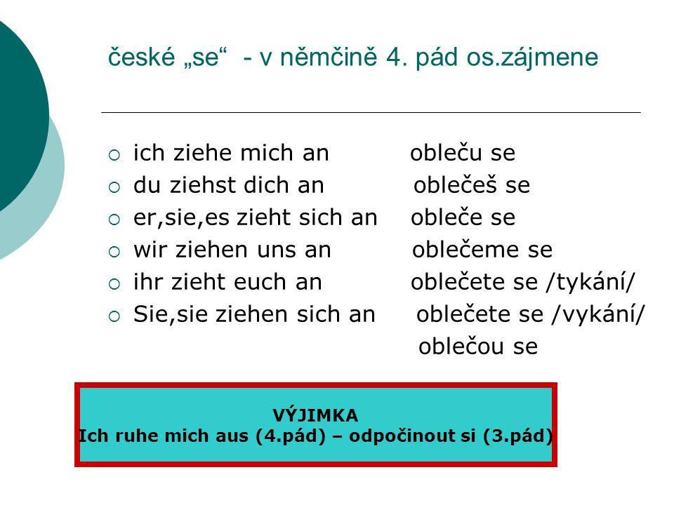 """české """"se - v němčině 4. pád os.zájmene"""