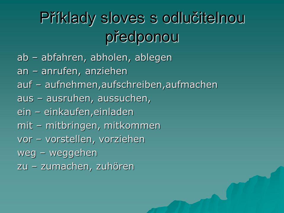 Příklady sloves s odlučitelnou předponou