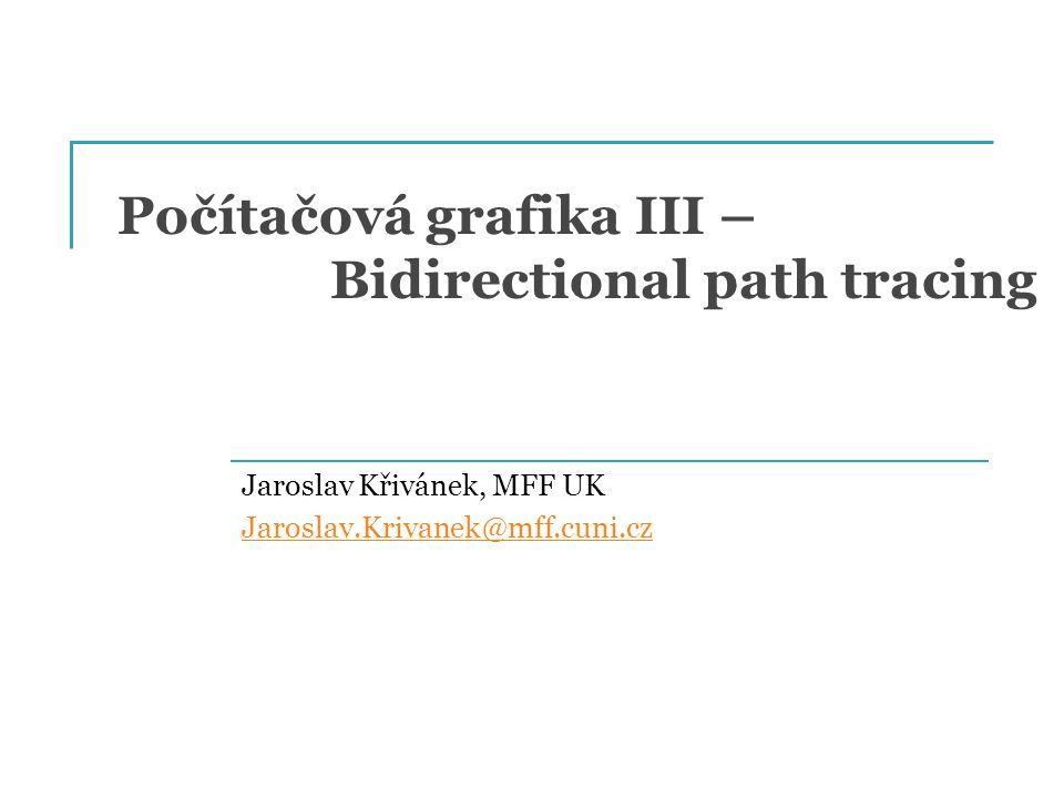 Počítačová grafika III – Bidirectional path tracing
