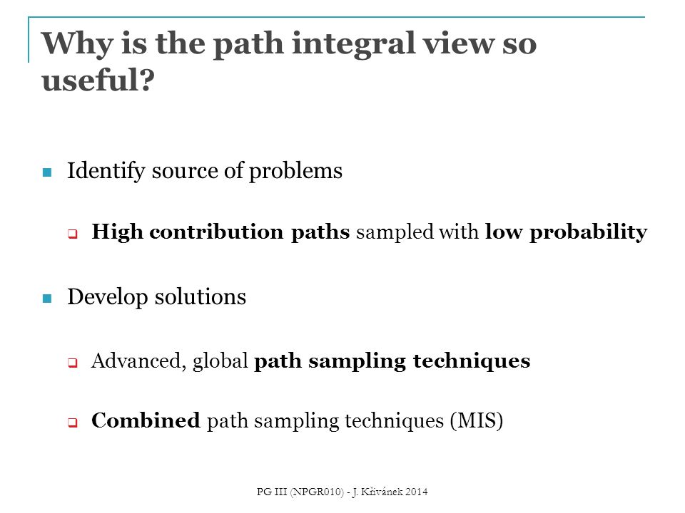 Why is the path integral view so useful