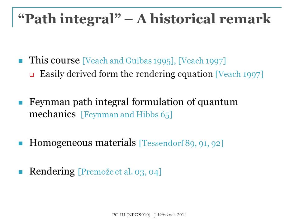 Path integral – A historical remark